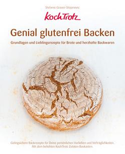 KochTrotz – Genial glutenfrei Backen von Grauer-Stojanovic,  Stefanie