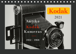 KODAK Antike Kameras 1912 – 1968 (Tischkalender 2021 DIN A5 quer) von Fraatz,  Barbara, Plösser,  Werner