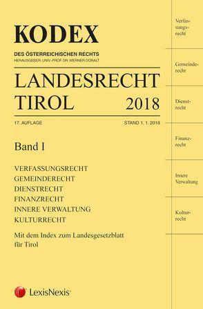 KODEX Landesrecht Tirol 2018 von Brandmayr,  Gerhard, Doralt,  Werner