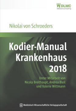 Kodier-Manual Krankenhaus 2018 von Schroeders,  Nikolai von