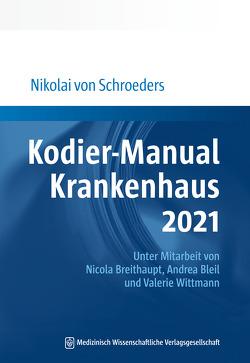 Kodier-Manual Krankenhaus 2021 von Schroeders,  Nikolai von