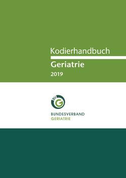 Kodierhandbuch Geriatrie 2019 von Bundesverband Geriatrie