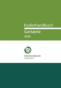 Kodierhandbuch Geriatrie 2020 von Bundesverband Geriatrie