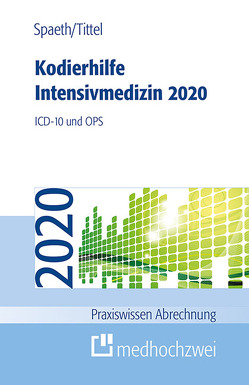 Kodierhilfe Intensivmedizin 2020 von Spaeth,  Christoph, Tittel,  Claudia