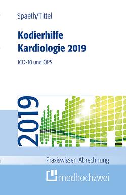 Kodierhilfe Kardiologie 2019 von Spaeth,  Christoph, Tittel,  Claudia
