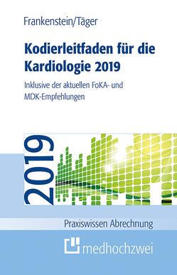 Kodierleitfaden für die Kardiologie 2019 von Frankenstein,  Lutz, Täger,  Tobias