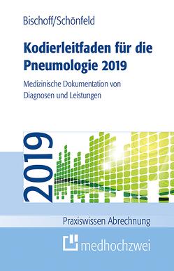 Kodierleitfaden für die Pneumologie 2019 von Bischoff,  Helge, Schönfeld,  Nicolas
