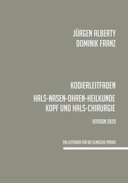Kodierleitfaden Hals-, Nasen-, Ohrenheilkunde 2020 von Alberty,  Jürgen