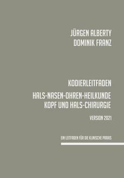 Kodierleitfaden Hals-, Nasen-, Ohrenheilkunde 2021 von Alberty,  Jürgen