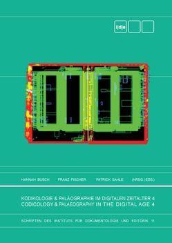 Kodikologie und Paläographie im Digitalen Zeitalter 4 von Busch,  Hannah, Fischer,  Franz, Sahle,  Patrick