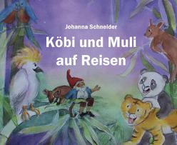 Köbi und Muli auf Reisen von Johanna,  Schneider