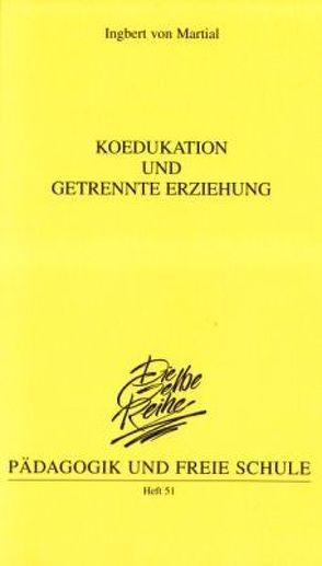Koedukation und getrennte Erziehung von Martial,  Ingbert von