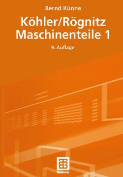 Köhler/Rögnitz Maschinenteile 1 von Künne,  Bernd
