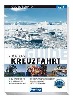 Koehlers Guide Kreuzfahrt 2019 von Schmidt,  Oliver