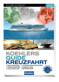 Koehlers Guide Kreuzfahrt 2020 von Schmidt,  Oliver