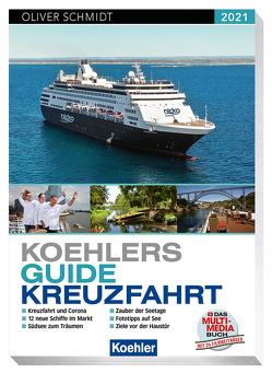 Koehlers Guide Kreuzfahrt 2021 von Schmidt,  Oliver