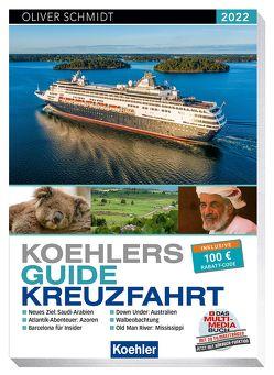 Koehlers Guide Kreuzfahrt 2022 von Schmidt,  Oliver