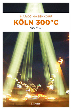 Köln 300 °C von Hasenkopf,  Marco