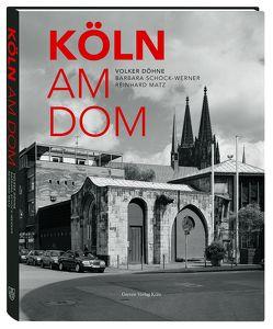 Köln am Dom von Döhne,  Volker, Matz,  Reinhard, Schock-Werner,  Barbara