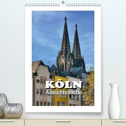 Köln – Ansichtssache (Premium, hochwertiger DIN A2 Wandkalender 2021, Kunstdruck in Hochglanz) von Bartruff,  Thomas