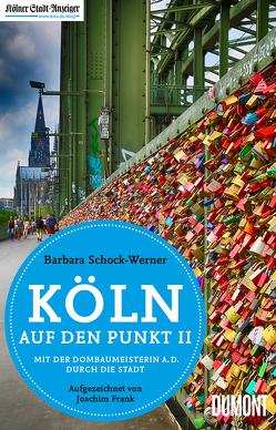 Köln auf den Punkt 2 von Frank,  Joachim, Schock-Werner,  Prof. Dr. Barbara, Schwarzer,  Alice