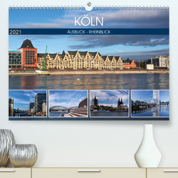 KÖLN AUSBLICK – RHEINBLICK (Premium, hochwertiger DIN A2 Wandkalender 2021, Kunstdruck in Hochglanz) von boeTtchEr,  U