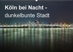 Köln bei Nacht – dunkelbunte Stadt (Wandkalender 2018 DIN A2 quer) von Brüggen // www. koelndunkelbunt.de,  Peter