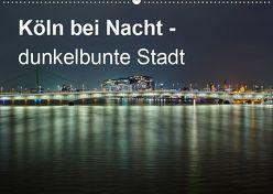 Köln bei Nacht – dunkelbunte Stadt (Wandkalender 2019 DIN A2 quer) von Brüggen // www. koelndunkelbunt.de,  Peter