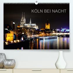 KÖLN BEI NACHT (Premium, hochwertiger DIN A2 Wandkalender 2021, Kunstdruck in Hochglanz) von Brehm (www.frankolor.de),  Frank