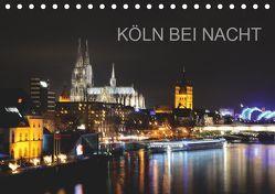 KÖLN BEI NACHT (Tischkalender 2019 DIN A5 quer) von Brehm (www.frankolor.de),  Frank