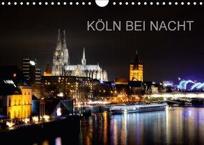 KÖLN BEI NACHT (Wandkalender 2018 DIN A4 quer) von Brehm (www.frankolor.de),  Frank