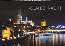 KÖLN BEI NACHT (Wandkalender 2019 DIN A2 quer) von Brehm (www.frankolor.de),  Frank