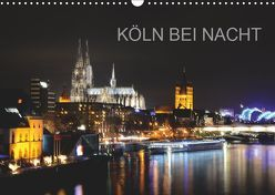 KÖLN BEI NACHT (Wandkalender 2019 DIN A3 quer) von Brehm (www.frankolor.de),  Frank