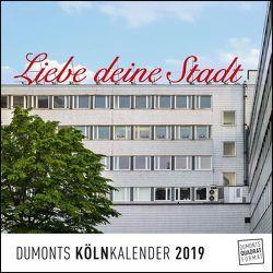 Köln Cologne 2019 – Wandkalender – Quadratformat 24 x 24 cm von DUMONT Kalenderverlag, Fotografen,  verschiedenen