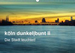 köln dunkelbunt II – Die Stadt leuchtet! (Wandkalender 2019 DIN A3 quer) von Brüggen // www. koelndunkelbunt.de,  Peter