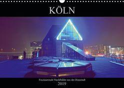 Köln – Faszinierende Nachtbilder aus der Domstadt (Wandkalender 2019 DIN A3 quer) von Dubbels,  Gorden
