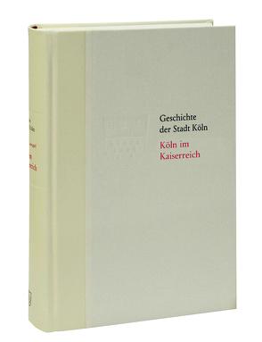 Köln im Kaiserreich. 1871-1918 von Mergel,  Thomas