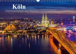 Köln Impressionen bei Nacht (Wandkalender 2018 DIN A3 quer) von Landsmann,  Markus