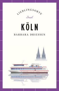 Köln – Lieblingsorte von Driessen,  Barbara