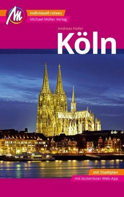 Köln MM-City Reiseführer Michael Müller Verlag von Haller,  Andreas