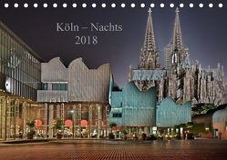 Köln – Nachts 2018 (Tischkalender 2018 DIN A5 quer) von Blaschke,  Dieter