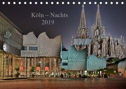Köln – Nachts 2019 (Tischkalender 2019 DIN A5 quer)