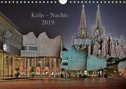 Köln – Nachts 2019 (Wandkalender 2019 DIN A4 quer) von Blaschke,  Dieter