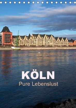 KÖLN – Pure Lebenslust (Tischkalender 2018 DIN A5 hoch) von boeTtchEr,  U