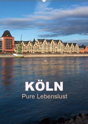 KÖLN – Pure Lebenslust (Wandkalender 2018 DIN A2 hoch) von boeTtchEr,  U