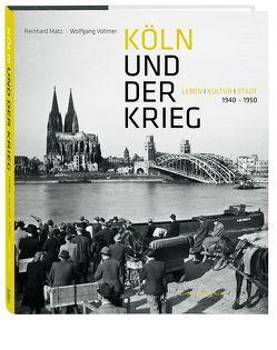 Köln und der Krieg von Matz,  Reinhard, Vollmer,  Wolfgang
