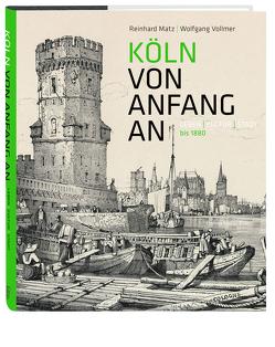 Köln von Anfang an von Matz,  Reinhard, Vollmer,  Wolfgang