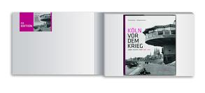 Köln vor dem Krieg – Die Edition von Matz,  Reinhard, Vollmer,  Wolfgang