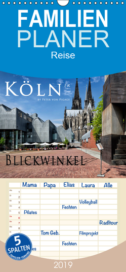Kölner Blickwinkel – Familienplaner hoch (Wandkalender 2019 , 21 cm x 45 cm, hoch) von von Pigage,  Peter