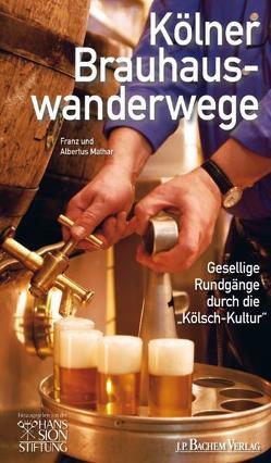Kölner Brauhauswanderwege von Mathar,  Albertus, Mathar,  Franz